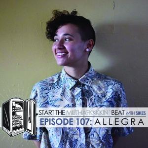 Start The Beat 107: ALLEGRA