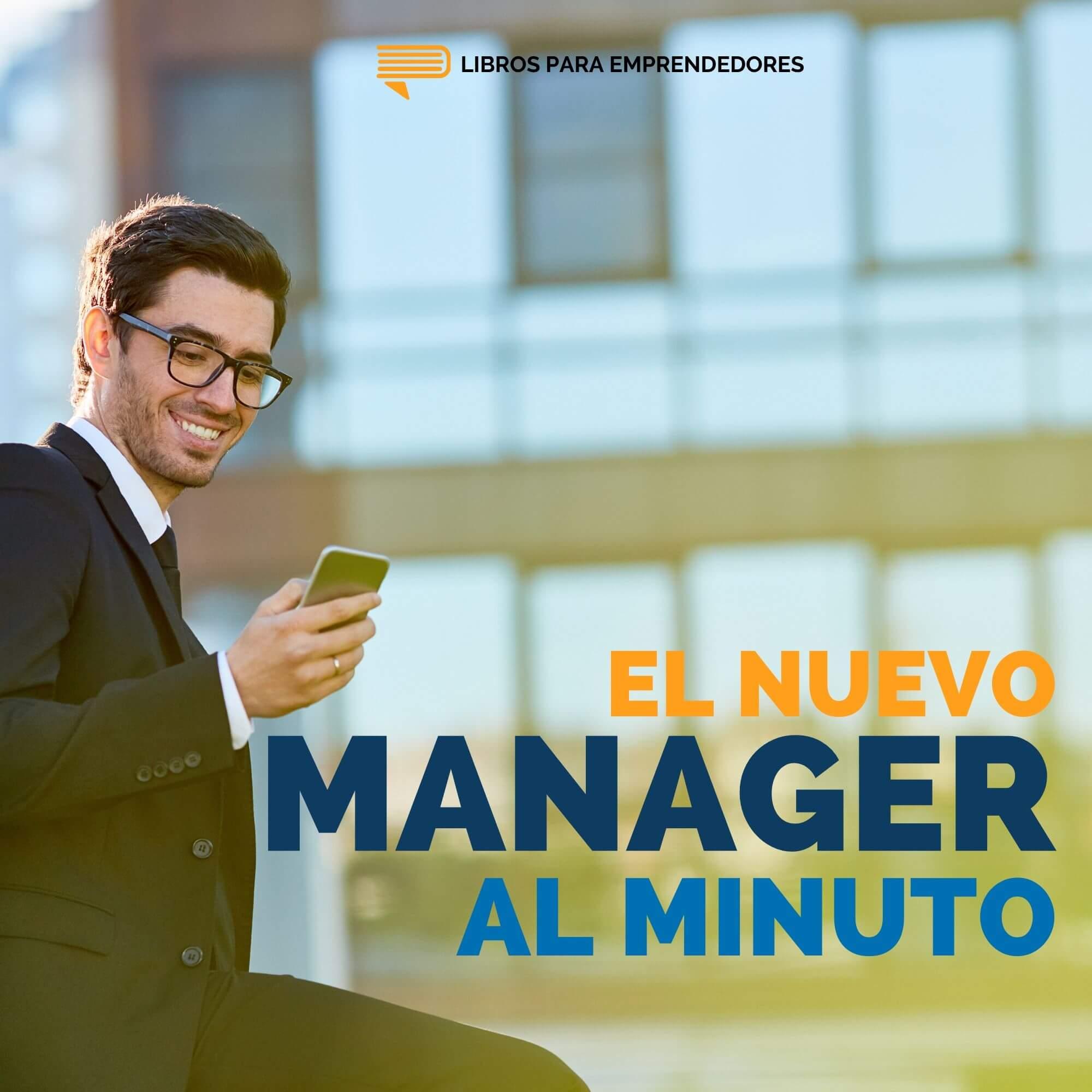 El Nuevo Manager al Minuto - Un Resumen de Libros para Emprendedores