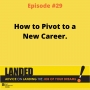 Artwork for How to Pivot to a New Career