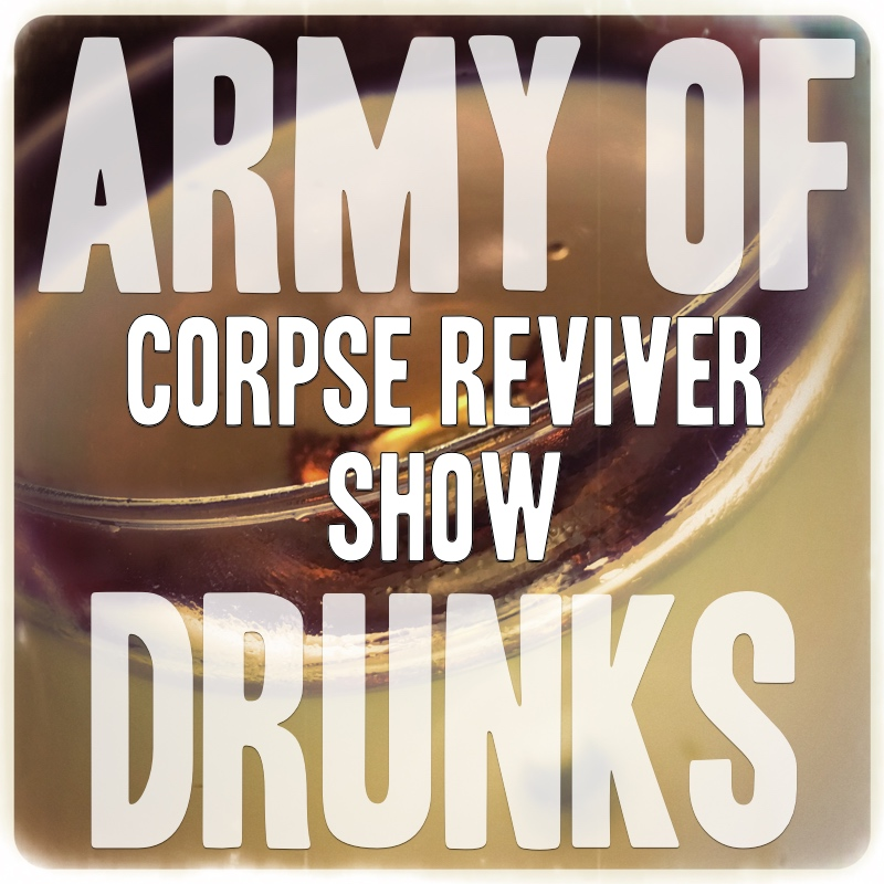 The Corpse Reviver Show