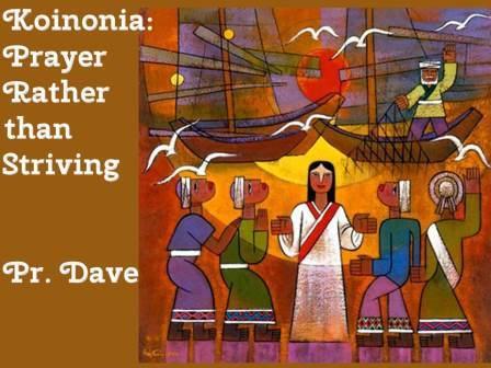 Koinonia - Prayer rather than Striving