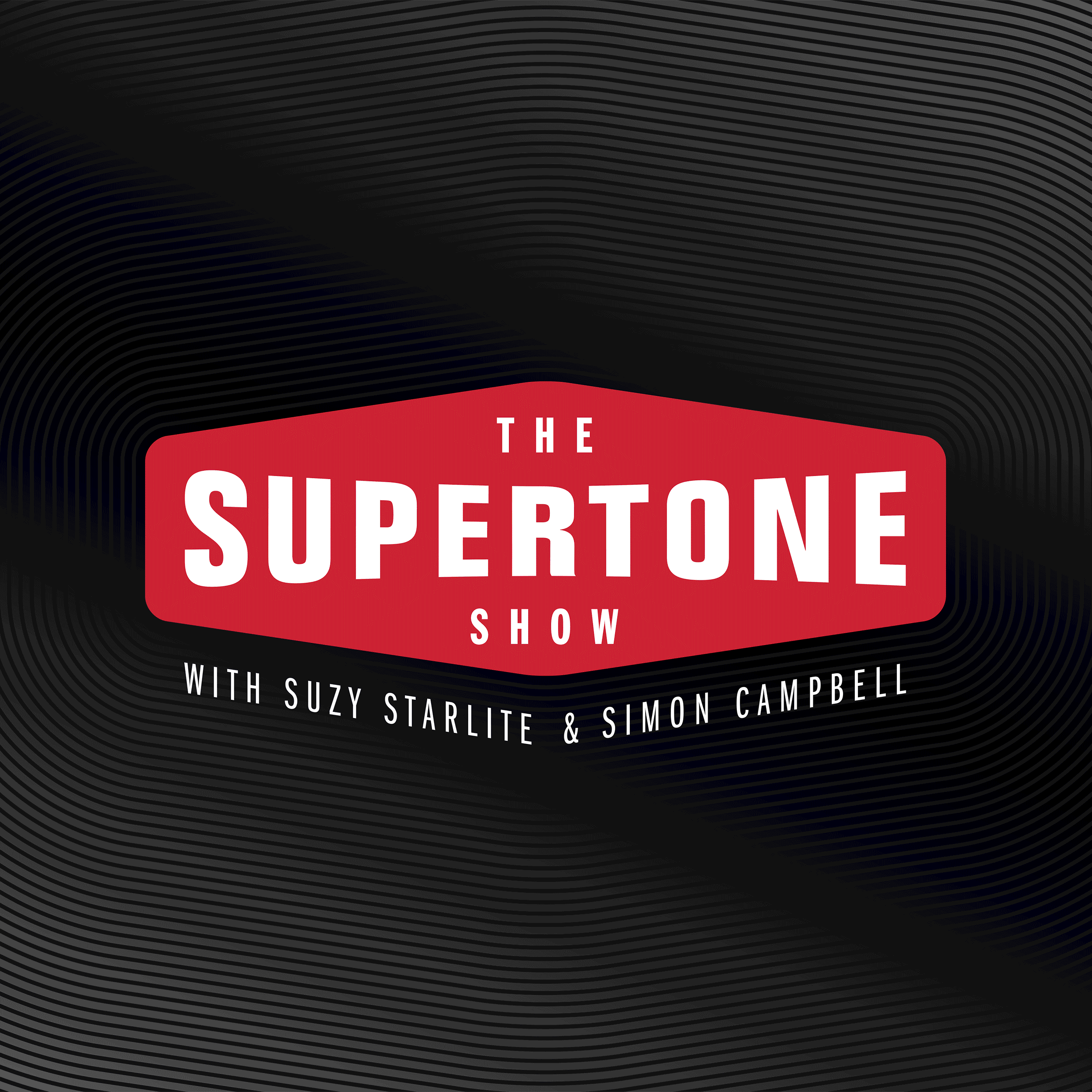 Artwork for Episode 53: The Supertone Show with Suzy Starlite and Simon Campbell