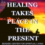 Artwork for 03-03-19 Healing Takes Place In The Present