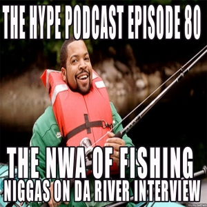 The hype podcast episode 80 the NWA of fishing