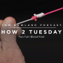 Artwork for Two Turn Blood Knot - HOW 2 TUESDAY #64