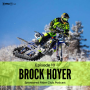 Artwork for #10 - Brock Hoyer on snobikes, X Games, and motorsports partnership