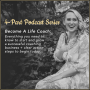 Artwork for Ep. 001 How to Become A Life Coach (Absolutely Everything You Need to Know and Clear Action Steps You Can Take Today)