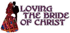 Loving the Bride of Christ