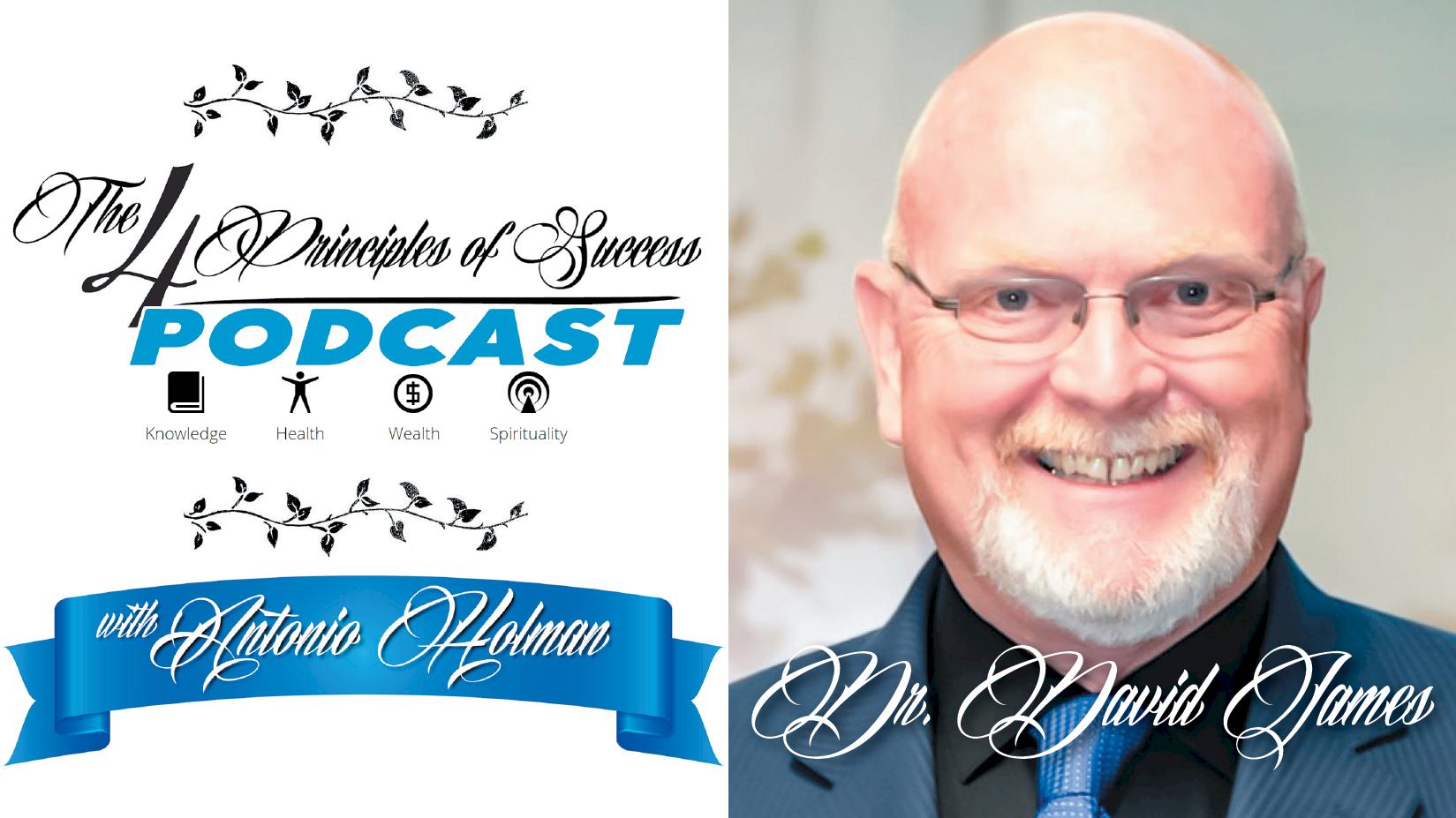 The 4 Principles of Success guest Dr. David James