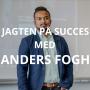 Artwork for #25: Jagten på Succes med Anders Fogh (Startup Central)
