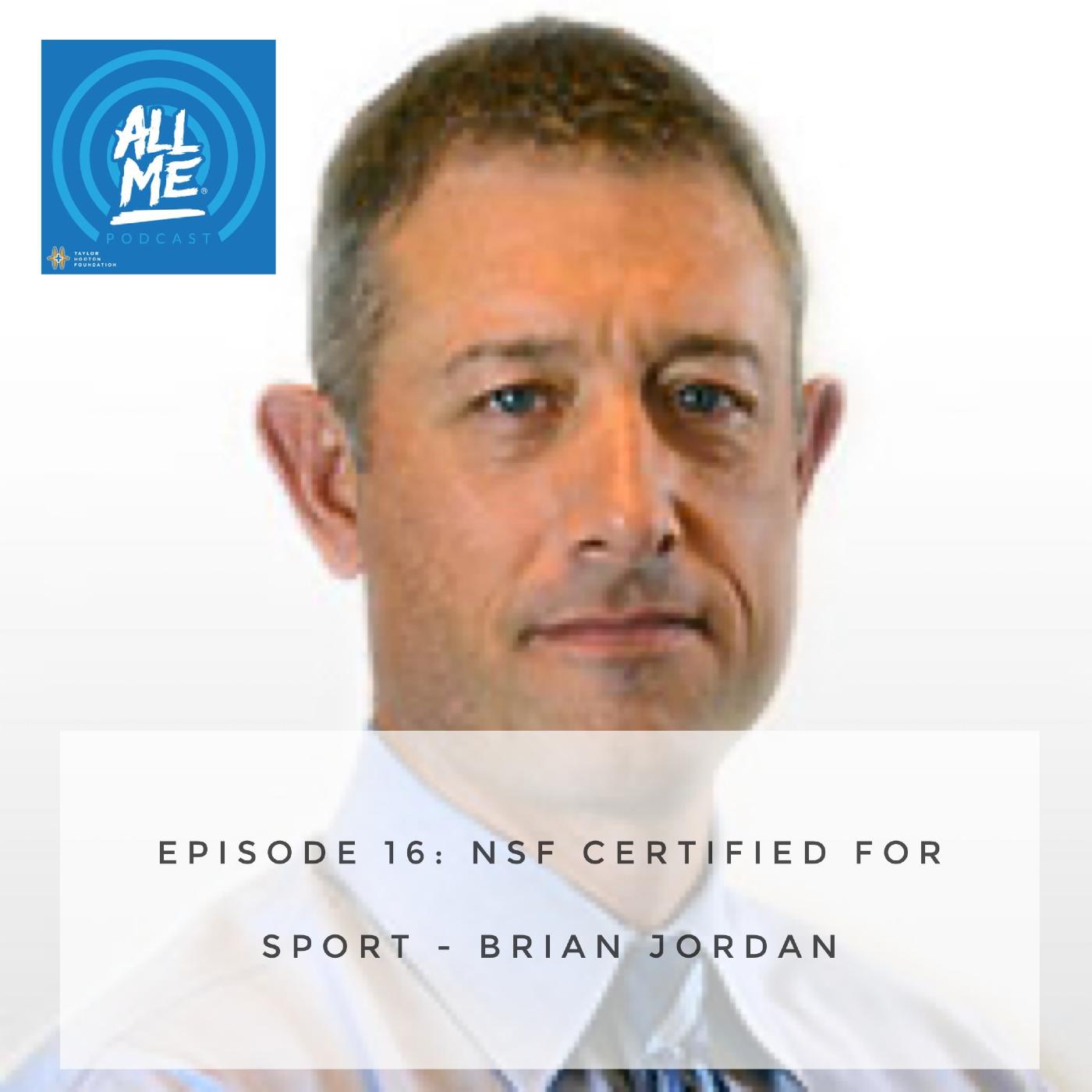Episode 16: NSF Certified for Sport Program – Brian Jordan