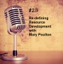 Artwork for #23 - Re-defining Resource Development with Mary Poulton