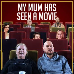 My Mum Has Seen a Movie