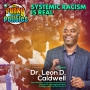 Artwork for Systemic Racism Is Real w/Dr. Leon D. Caldwell   The Funky Politics   KUDZUKIAN