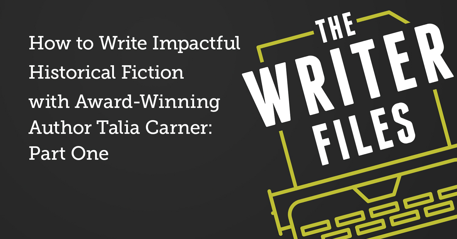 How to Write Impactful Historical Fiction with Award-Winning Author Talia Carner: Part One