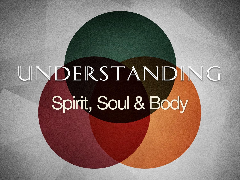 Height Amp Width Amp Overlay True on Explain Spirit Soul Body