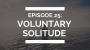 Artwork for episode 25: voluntary solitude