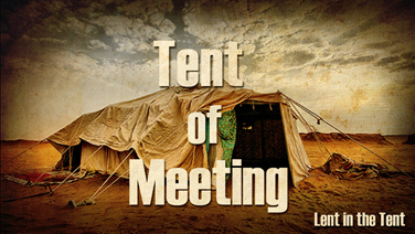 LENT IN THE TENT