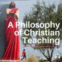 Artwork for My Philosophy of Christian Teaching (E040)