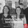 Artwork for 63B: Empathy Is The Key To Social Sustainability with Mim Marty and Sarah