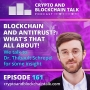 Artwork for Blockchain and Antitrust? What's that all about! We talk to Dr. Thibault Schrepel for some insight! #161