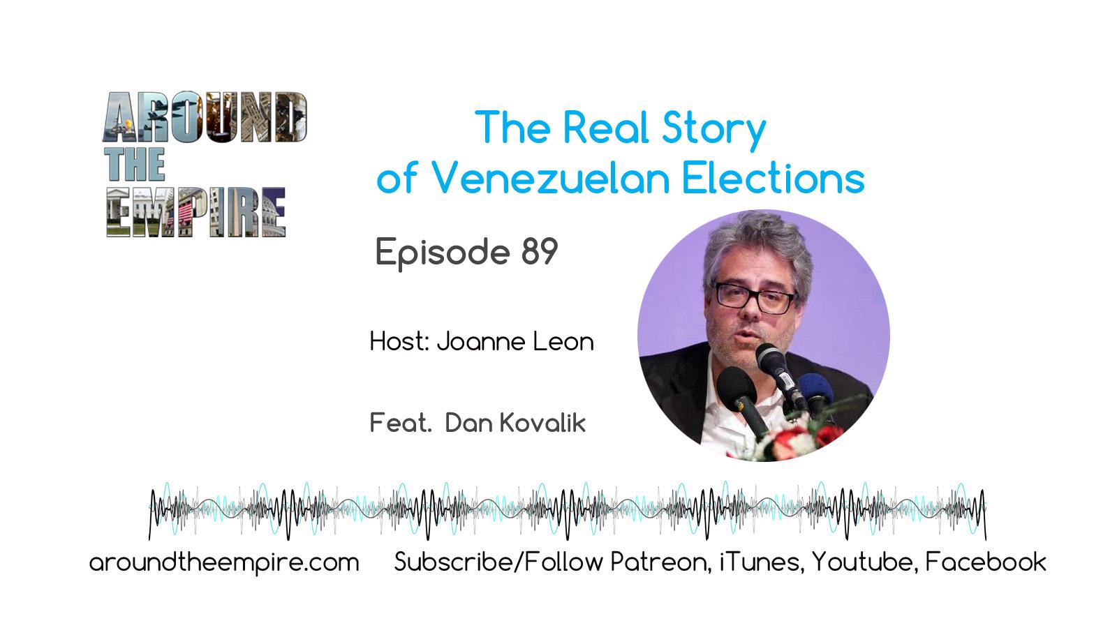 Ep89 Real Story of Venezuelan Elections feat Dan Kovalik