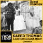 Artwork for 013 Saeed Thomas-Location Sound Mixer based out of Jamaica