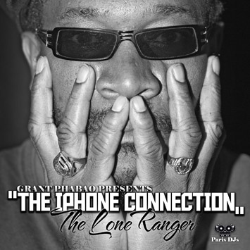Grant Phabao & The Lone Ranger - The Iphone Connection