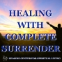 Artwork for 06-09-19 Healing with Complete Surrender
