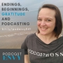 Artwork for 041: Endings, Beginnings, Gratitude and Podcasting