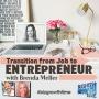 Artwork for 119 - Transition from Job to Entrepreneur with Brenda Meller