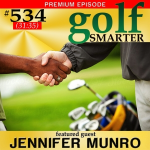 534 Premium: Doing Business on the Golf Course with Jennifer Munro