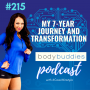 Artwork for 215: My 7-Year Journey and Transformation | Mindset and Motivation