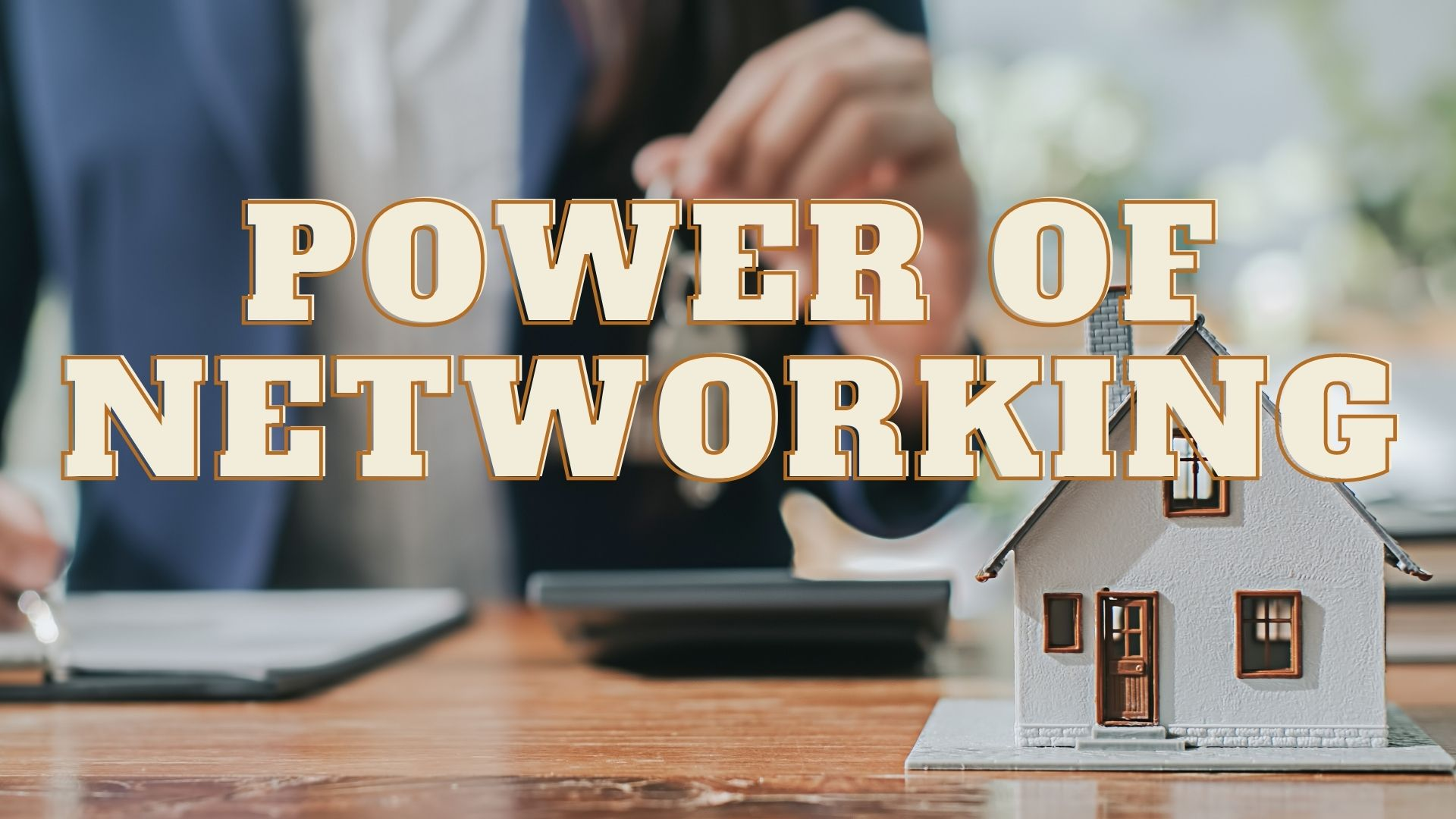 The Power Of Networking For Your Real Estate Business show art