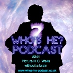 Who's He? Podcast #241 Picture H.G. Wells without a brain