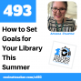 Artwork for How to Set Goals for Your Library This Summer