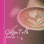 Artwork for Episode 1: Coffee Talk