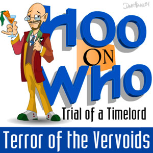 Episode 18 - Trial of a Timelord: Terror of the Vervoids