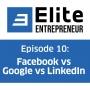 Artwork for Episode 10: Facebook vs Google vs LinkedIn