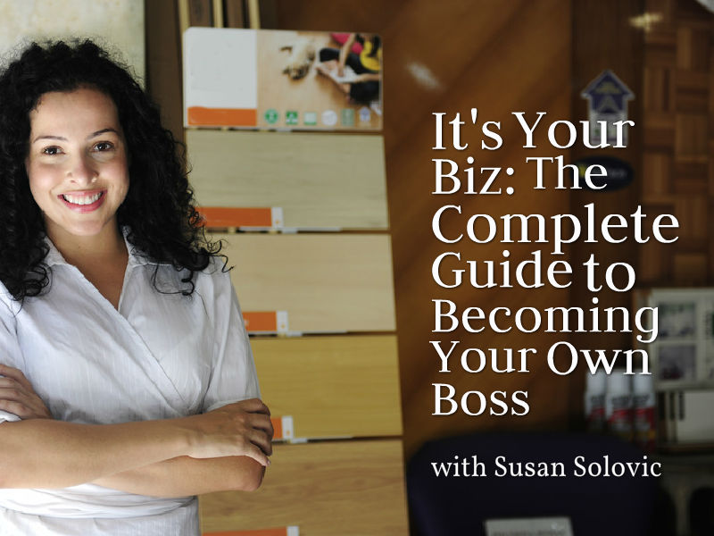 """It's Your Biz"" with Susan Solovic"