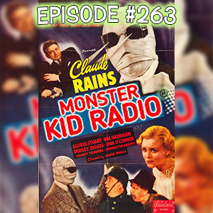 Monster Kid Radio #263 - The Invisible Man and Freddy Morris