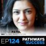 Artwork for 124: Overcoming Roadblocks to Innovation - Leena Patel - CEO, Global Impact Systems - TEDx Speaker