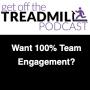 Artwork for Want 100% Team Engagement?