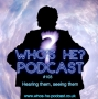 Artwork for Who's He? Podcast #103 Hearing them, seeing them