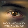 Artwork for MOVING FORWARD WITH A WARY EYE.