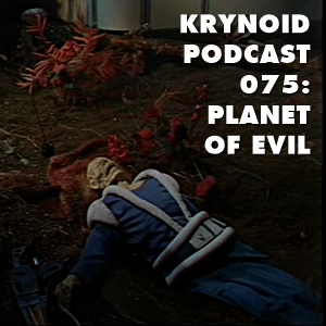 075: Planet of Evil