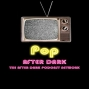 Artwork for Pop After Dark Beta 1 In which our Heroes dip their toes into Pop Culture