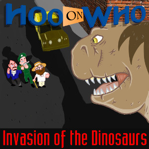 Episode 77 - Invasion of the Dinosaurs