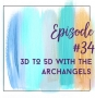 Artwork for Episode 34 - 3D to 5D with the Archangels with Diana Cooper