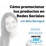 Artwork for Cómo Promocionar Tus Productos en Redes Sociales, con Belu Barragué - REDES SOCIALES - MENTOR360